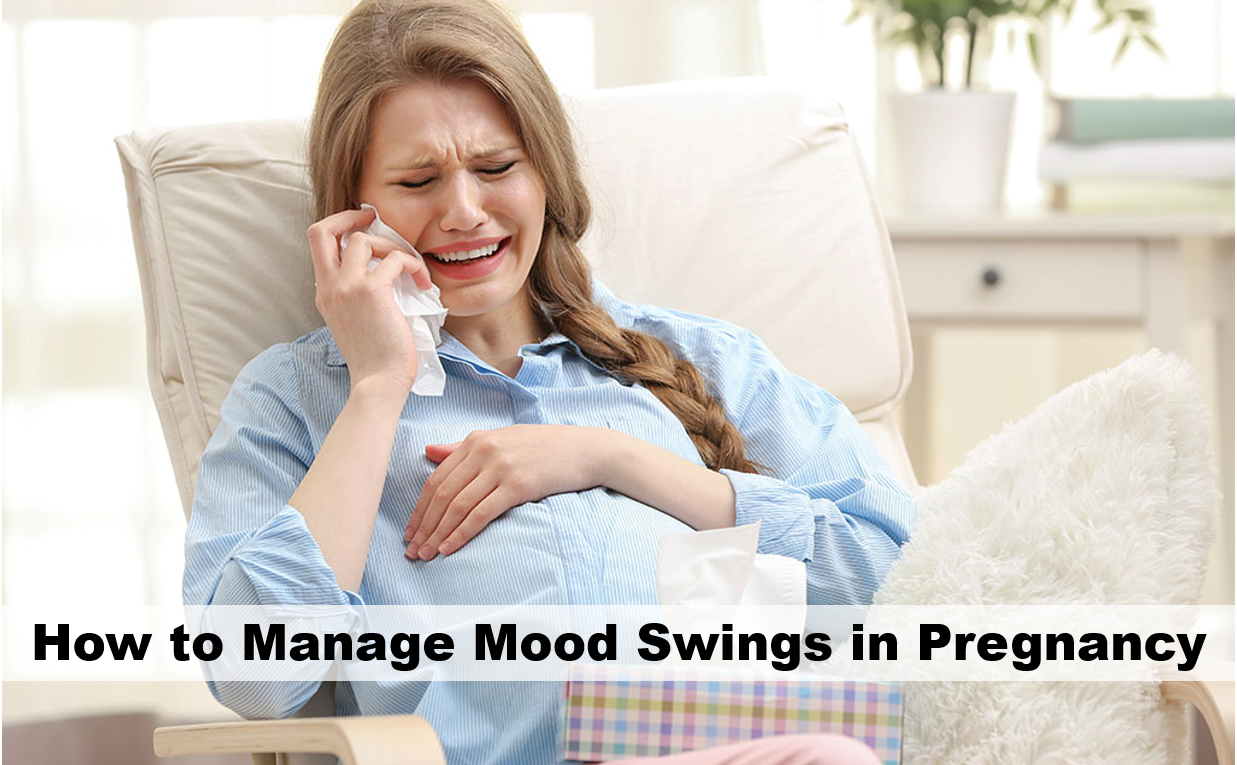 How To Manage Mood Swings In Pregnancy Causes Of Mood